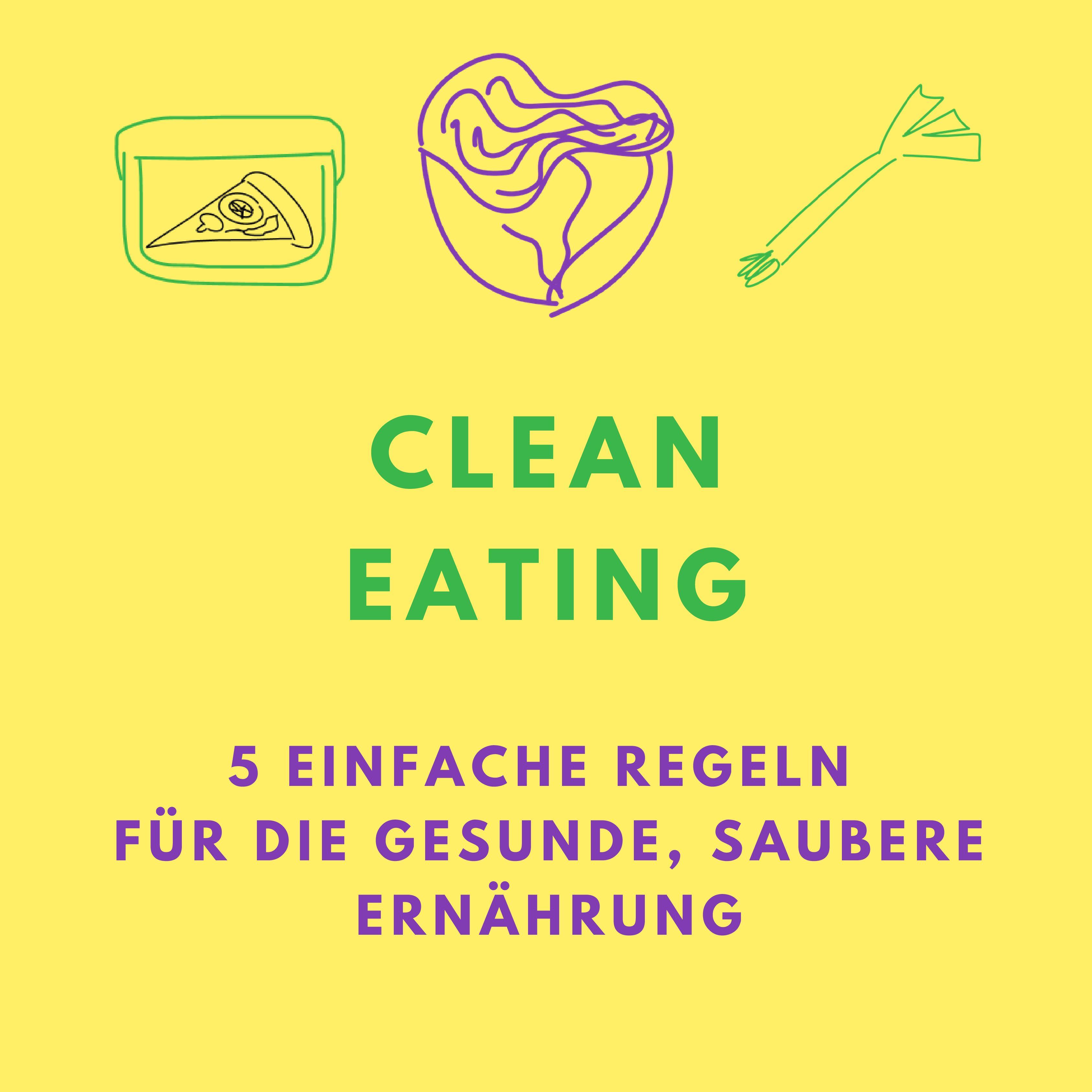 Clean Eating: 5 einfache Regeln für die gesunde, saubere Ernährung