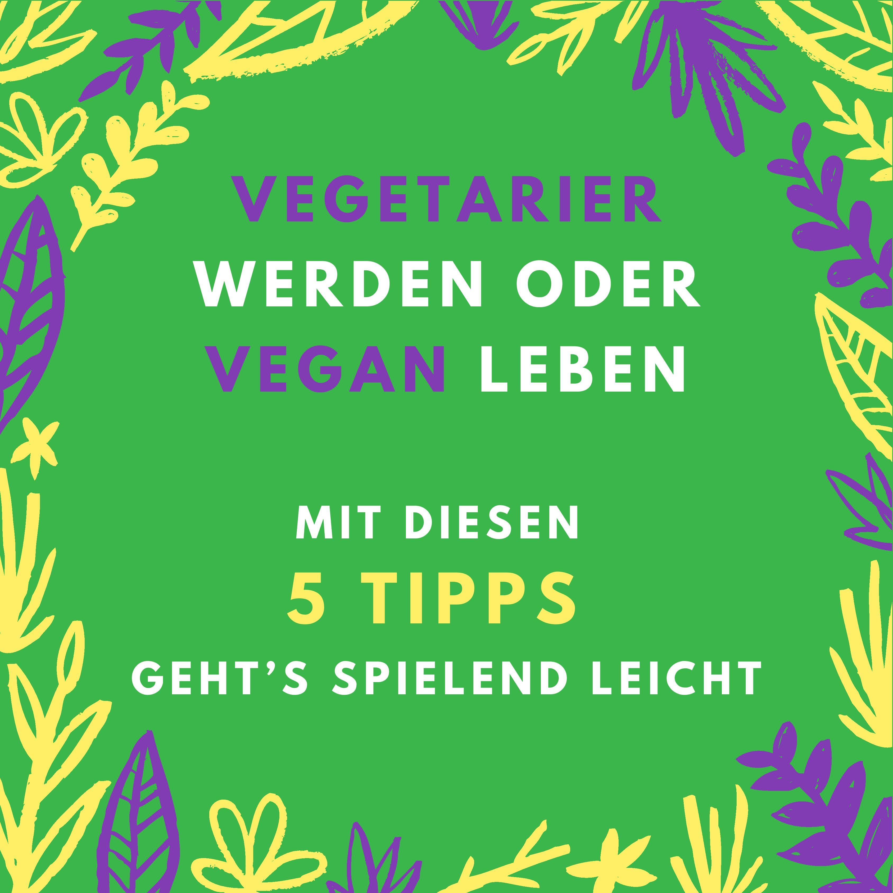 Vegetarier werden-vegan leben-5-Tipps-OWAO!