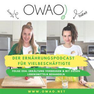 Hausmittel Erkältung-OWAO!-Meal Prep-Ernährung für Vielbeschäftigte-Podcast