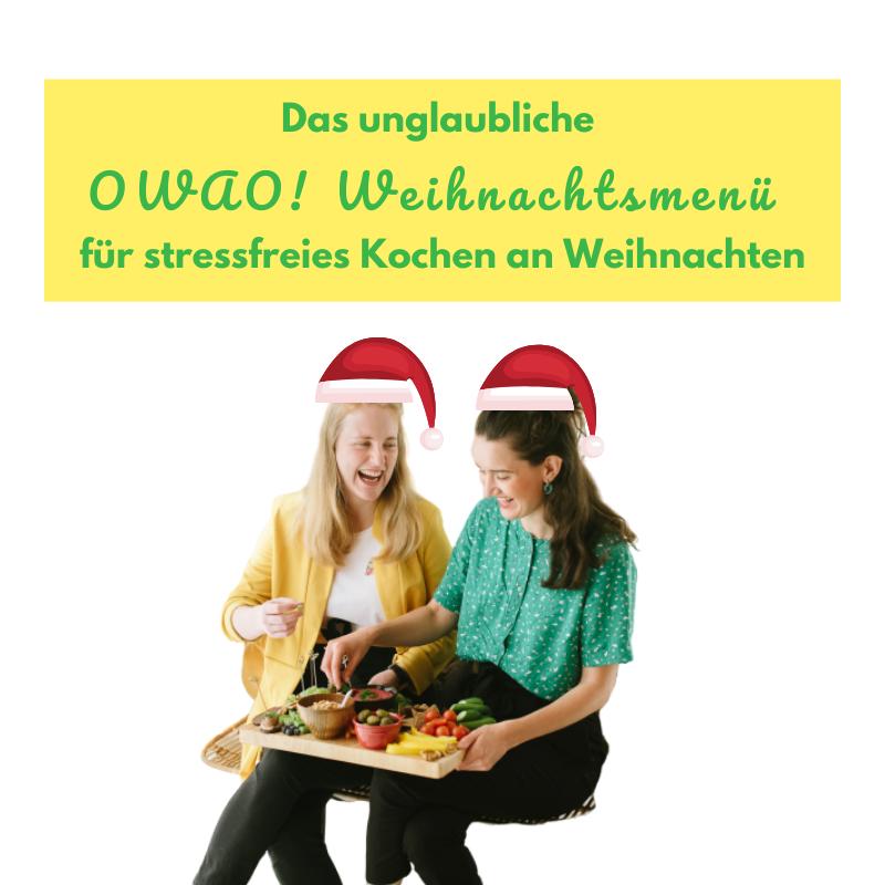 Veganes Weihnachtsmenü-OWAO!-Meal Prep-Meal Prep vegan-Ernährung für Vielbeschäftigte