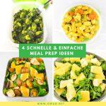 Essen vorbereiten: 4 super einfache & schnelle Meal Prep Ideen